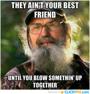 26 Quotes From Si on Duck Dynasty - Clicky Pix