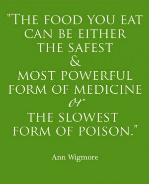 The food you eat can be either the safest and most powerful form of ...