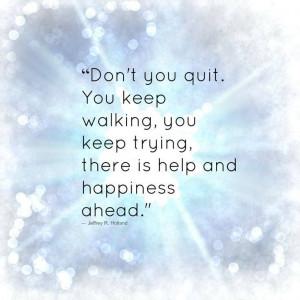 Don't Quit.....