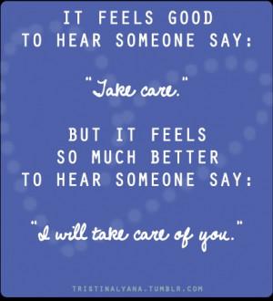 It feels good,i'll take care of you!