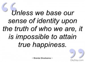 unless we base our sense of identity upon