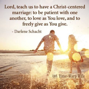 Lord, teach us to have a Christ-centered marriage: to be patient with ...