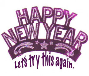new year s resolution is something that goes in one year and out the ...