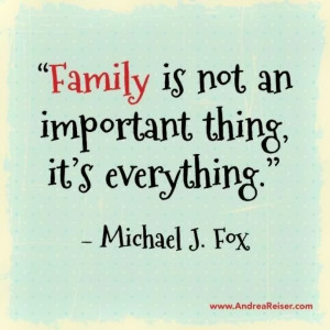 Inspirational Quote: Family is not an important thing, it is ...