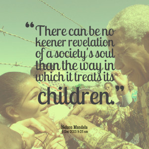 Quotes Picture: there can be no keener revelation of a society's soul ...