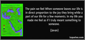someone leaves our life is in direct proportion to the joy they bring ...