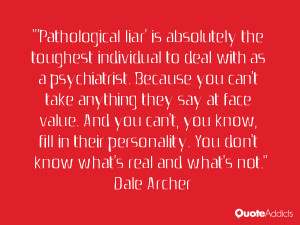 Pathological liar' is absolutely the toughest individual to deal with ...