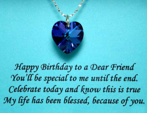 Birthday Quotes - Happy Birthday to a dear friend you'll be ...