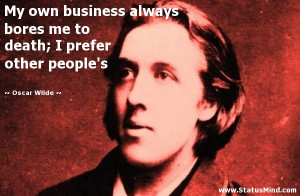 death I prefer other people 39 s Oscar Wilde Quotes StatusMind