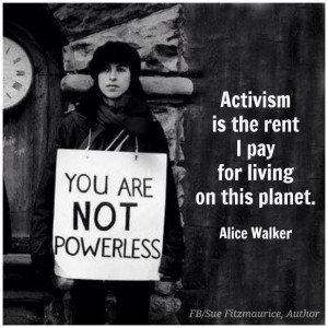 Activism is the rent I pay... Quote