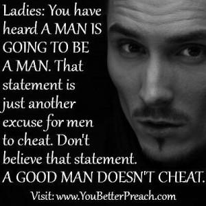 Real men don't cheatFunny Stuff Quotes, Real Man, A Good Man, Real Men ...