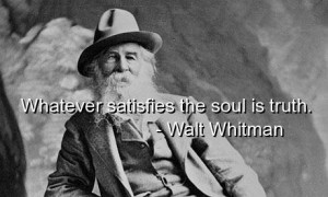 Walt whitman quotes best sayings truth deep wise