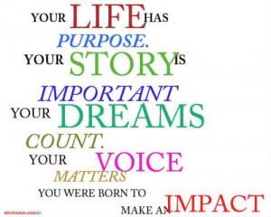 we are born unique and we live with purpose