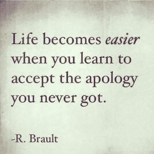 ... apology you never got life quotes quotes quote inspirational life