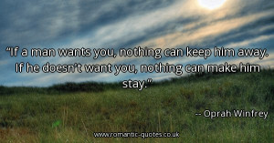 if-a-man-wants-you-nothing-can-keep-him-away-if-he-doesnt-want-you ...