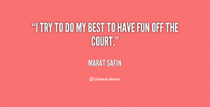 quote-Marat-Safin-i-try-to-do-my-best-to-55161.png