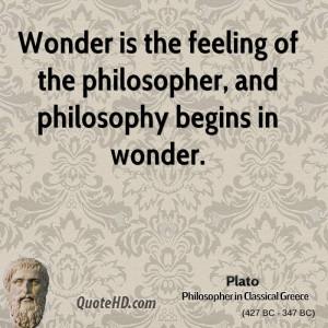 ... is the feeling of the philosopher, and philosophy begins in wonder