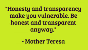 ... -and-transparency-make-you-vulnerable-be-honest-and-transparent.png