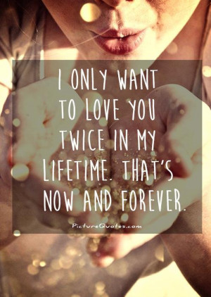 want to love you forever