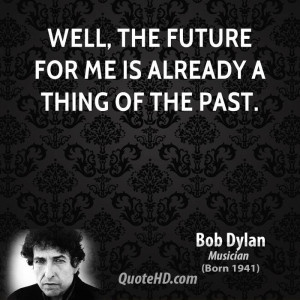More Bob Dylan Quotes on www.quotehd.com