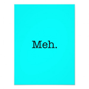 Meh Slang Quote - Cool Quotes Template Photograph
