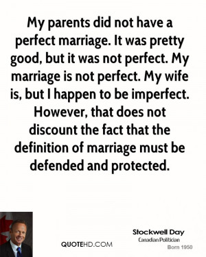 My parents did not have a perfect marriage. It was pretty good, but it ...