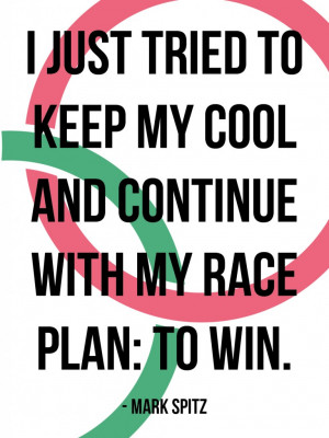 just tried to keep my cool and continue with my race plan: to win.