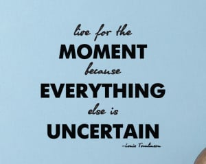 quotes about living life in the moment