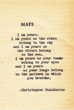 Christopher Poindexter #quote#quotes#love#maps#IamyoursInspiration ...