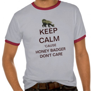 Keep Calm Funny Honey Badger Ringer Shirt From Zazzle