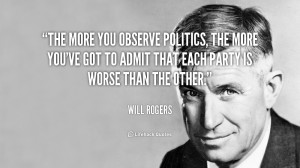 quote-Will-Rogers-the-more-you-observe-politics-the-more-111781.png