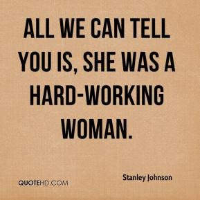 ... -johnson-quote-all-we-can-tell-you-is-she-was-a-hard-working-wo.jpg