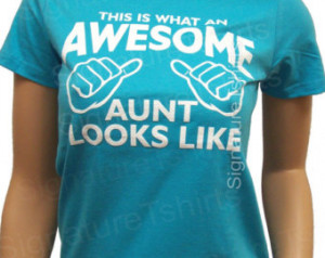 Awesome Aunt shirt -This is what an Awesome Aunt Looks like tshirt ...