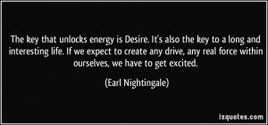 The key that unlocks energy is Desire. It's also the key to a long and ...