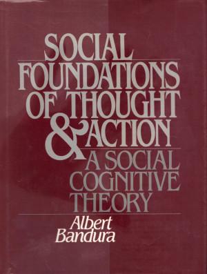 Albert Bandura Social Learning Theory Bandura, a. social foundations