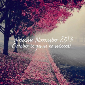 Welcome November,Can't believe it's November already! December is ...