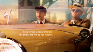 Leonardo Dicaprio Movie Quotes I knew it was a great mistake for a man ...