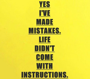 Yes, I've made mistakes.