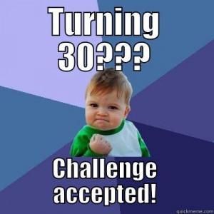 Turning 30 Birthday Memes