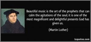 Beautiful music is the art of the prophets that can calm the ...