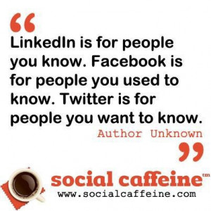 ... between LinkedIn, Facebook, and Twitter. #SocialCaffeine #Quotes