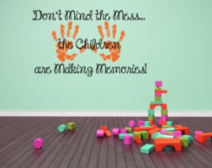 Cute, Quote, Kids, Children, Hearts, Handprints, Mess, Memories, Vinyl ...