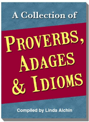 Collection of Proverbs, Adages and Idioms