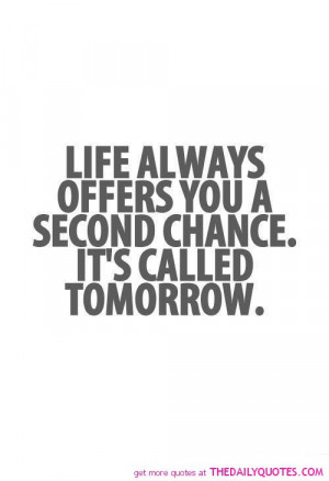 life-offer-second-chance-motivational-inspirational-life-quote-saying ...