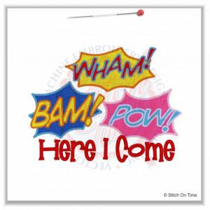4947 Sayings : Wham Bam Pow Here I Come 5x7