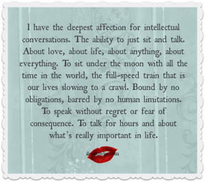 have the deepest affection for intellectual conversations. - I Love ...