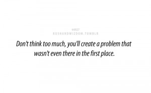 Don't think too much, you'll create a problem that wasn't even there ...