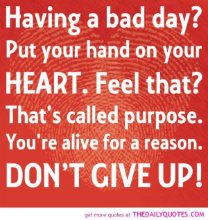 having-a-bad-day-dont-give-up-life-quotes-sayings-pictures.jpg