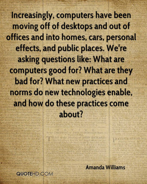 Increasingly, computers have been moving off of desktops and out of ...
