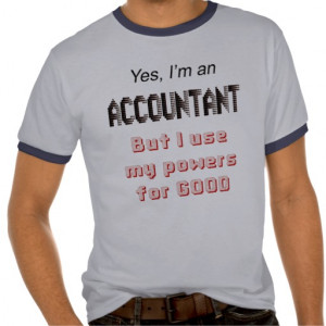 Accountant Powers Funny Office Humour Saying T-shirts